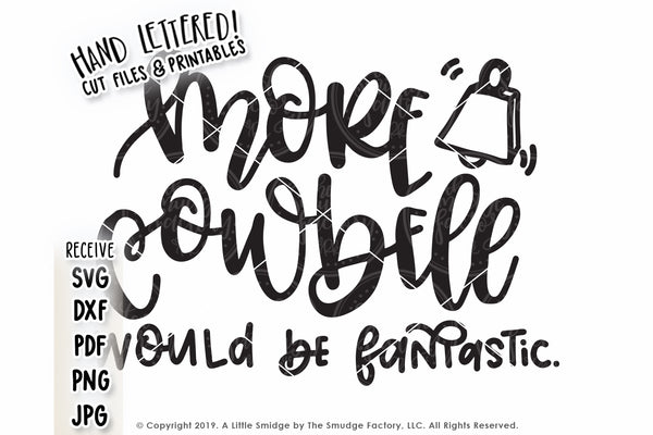 More Cowbell Would Be Fantastic SVG & Printable