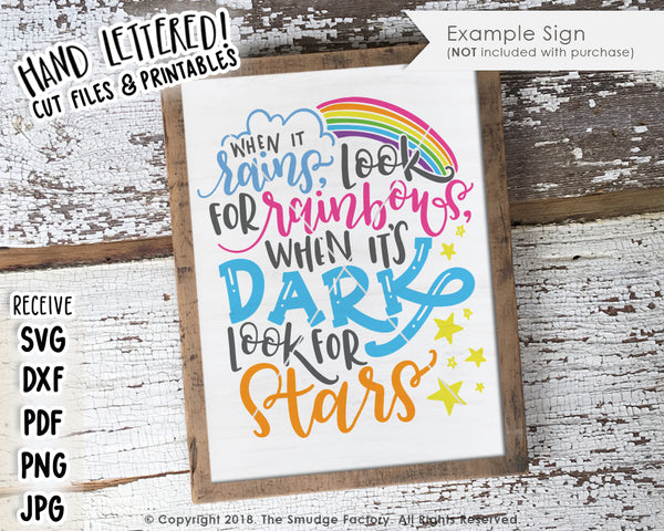 When It Rains, Look For Rainbows, When It's Dark, Look For Stars SVG File & Printable