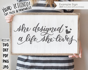 She Designed A Life She Loves SVG & Printable