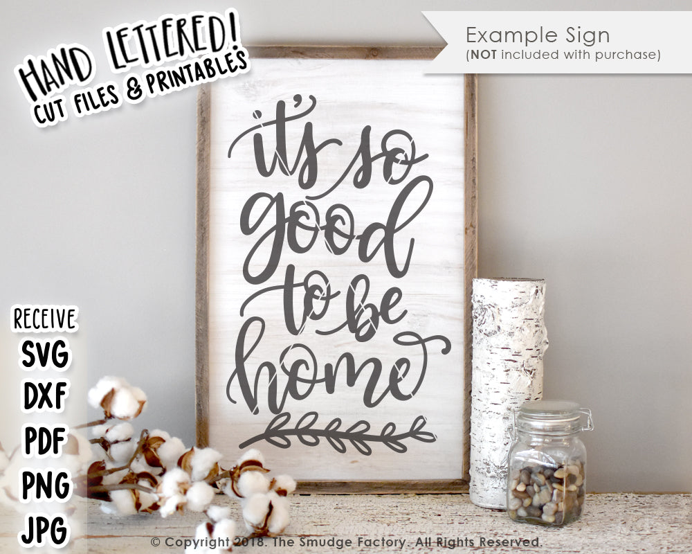 It's So Good To Be Home SVG & Printable