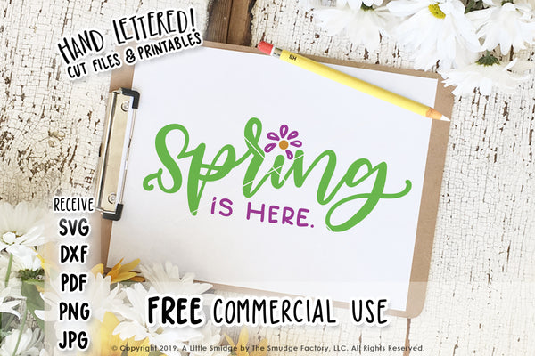 Spring Is Here SVG & Printable