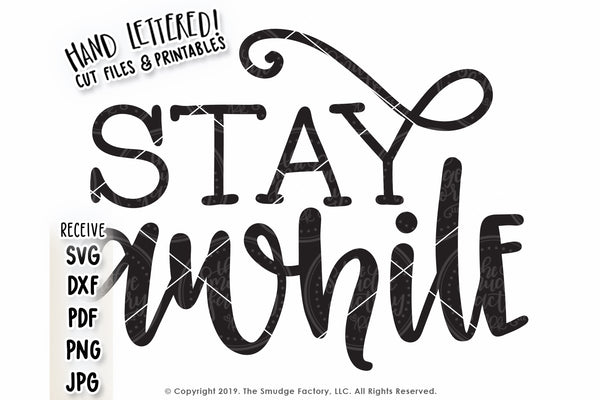 Stay Awhile SVG & Printable