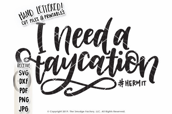 I Need A Staycation SVG & Printable