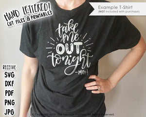 Take Me Out Tonight SVG & Printable