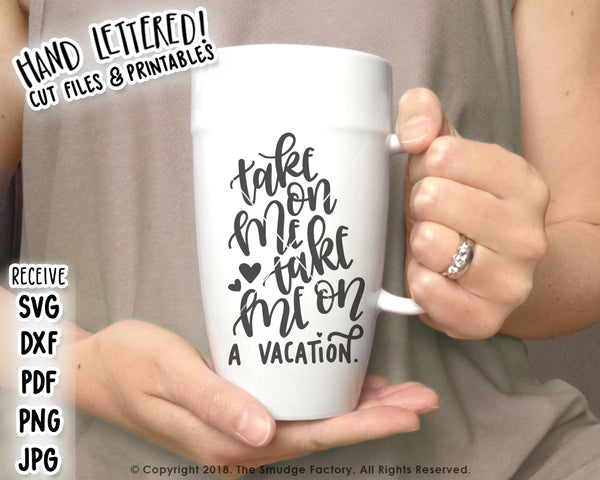 Take Me On A Vacation SVG & Printable