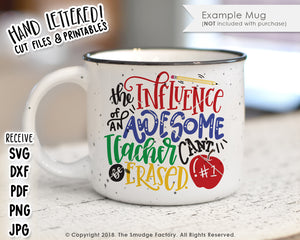 The Influence Of An Awesome Teacher Can't Be Erased SVG & Printable