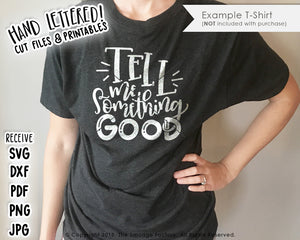 Tell Me Something Good SVG & Printable