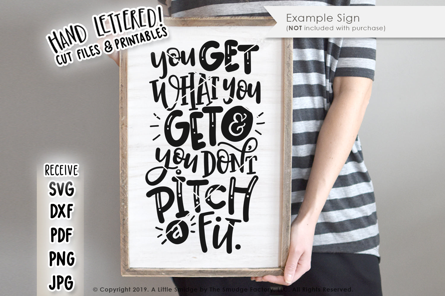 You Get What You Get And You Don't Pitch A Fit SVG & Printable