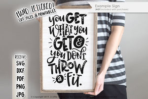 You Get What You Get And You Don't Throw A Fit SVG & Printable