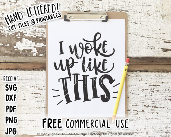 I Woke Up Like This SVG & Printable