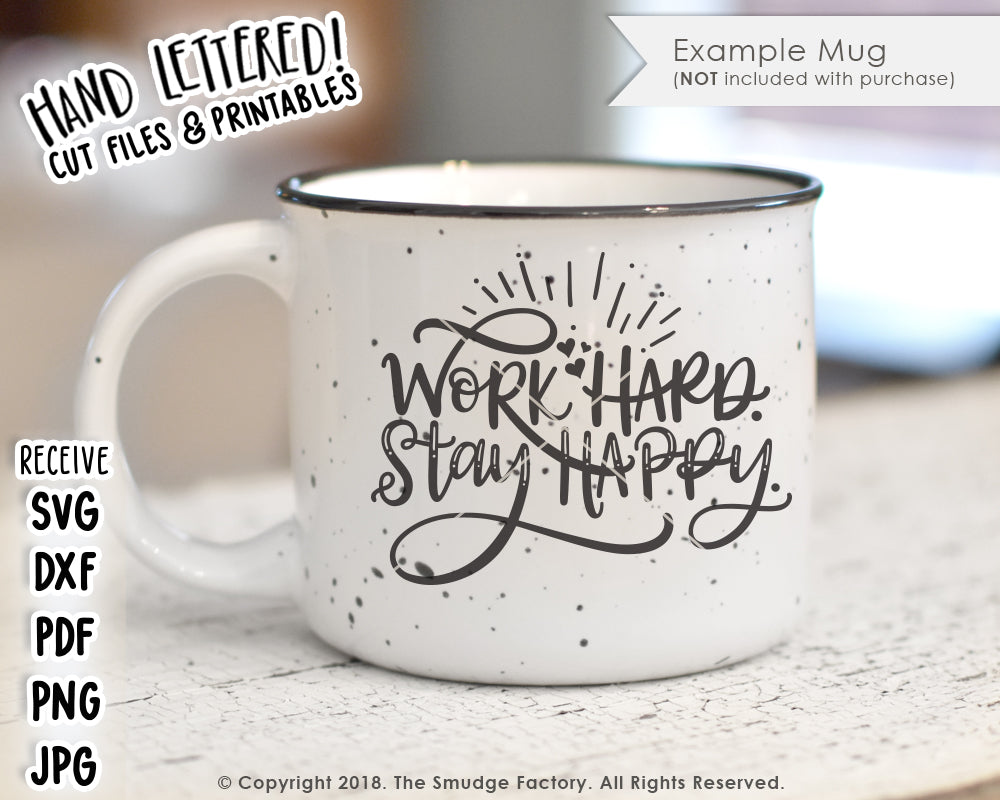 Work Hard, Stay Happy SVG & Printable