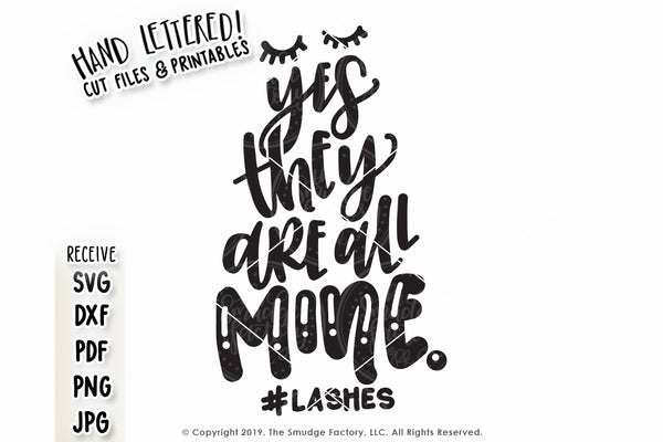 Yes, They're All Mine #Lashes SVG & Printable