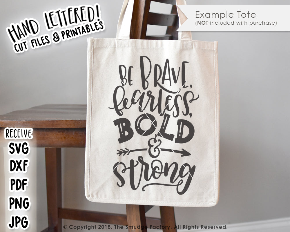 Be Brave, Fearless, Bold & Strong SVG & Printable