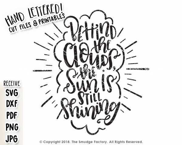 Behind The Clouds, The Sun Is Still Shining SVG & Printable