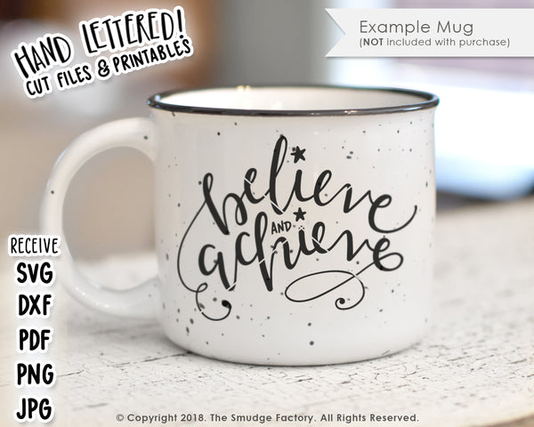 Believe And Achieve SVG & Printable