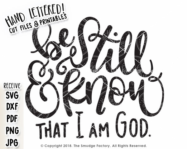 Be Still & Know That I Am God SVG & Printable