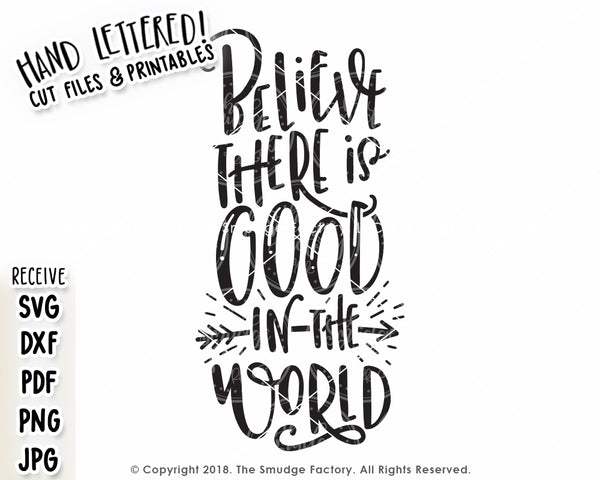 Believe There Is Good In The World SVG & Printable
