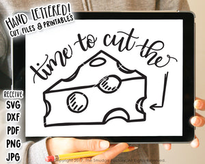 Time To Cut The Cheese SVG & Printable