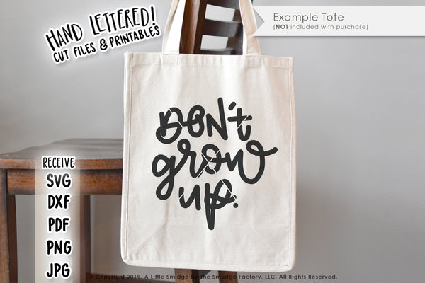 Don't Grow Up SVG & Printable