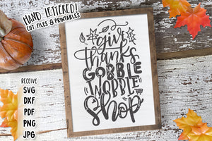 Give Thanks, Gobble, Wobble, Shop SVG & Printable