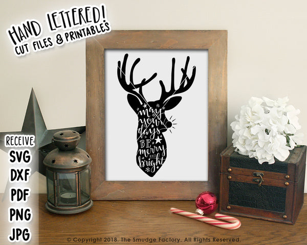 May Your Days Be Merry & Bright Reindeer SVG & Printable