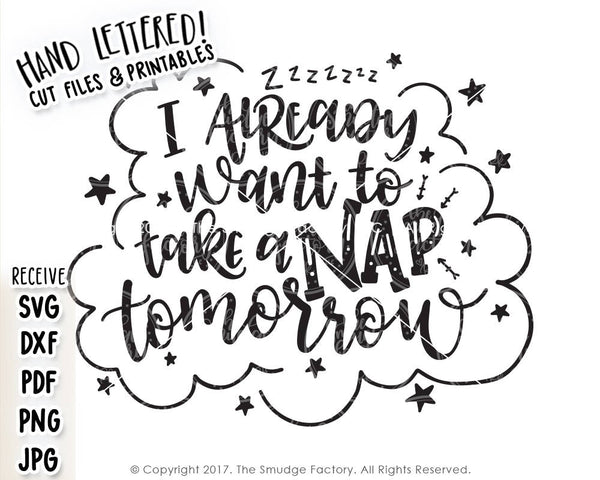 I Already Want To Take A Nap Tomorrow SVG & Printable