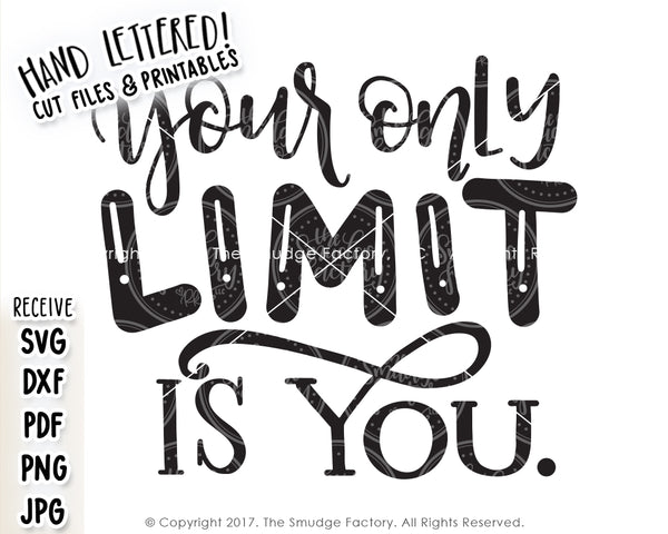 Your Only Limit Is You SVG & Printable