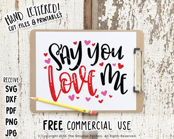 Say You Love Me SVG & Printable