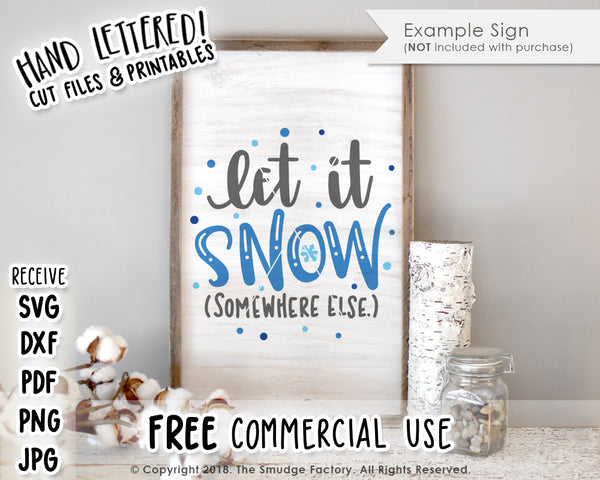 Let It Snow Somewhere Else SVG & Printable