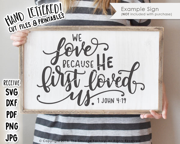 We Love Because He First Loved Us SVG & Printable