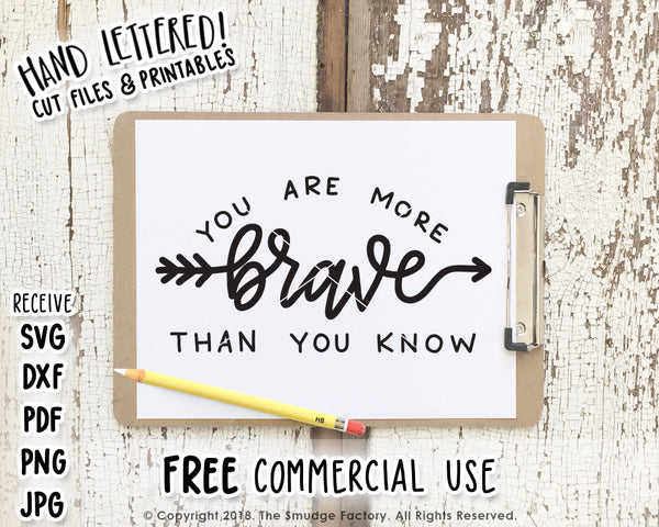 You Are More Brave Than You Know SVG & Printable