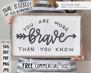 You Are More Brave SVG & Printable