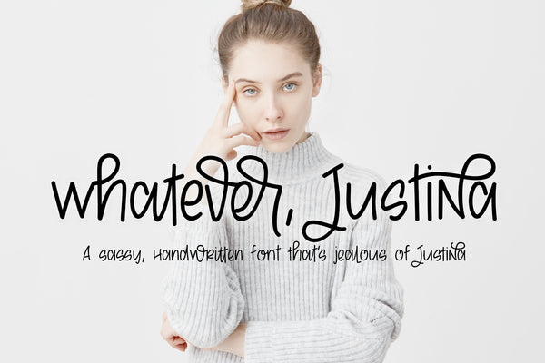 whatever, Justina Font