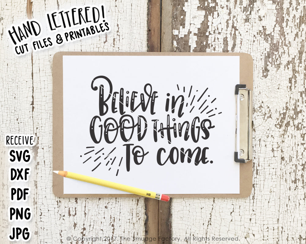 Believe In Good Things To Come SVG & Printable