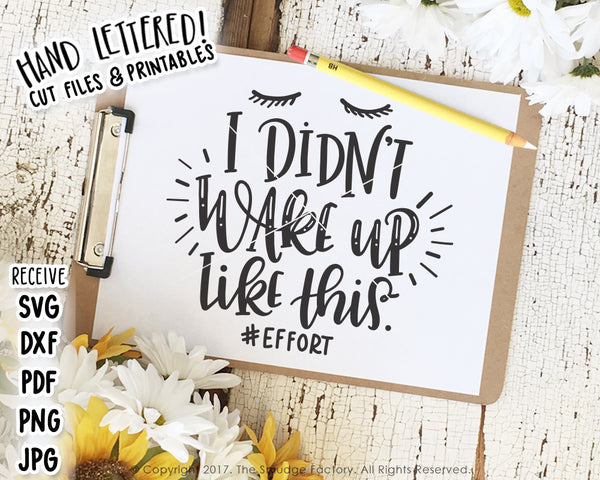 I Didn't Wake Up Like This SVG & Printable
