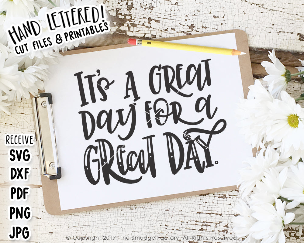 It's A Great Day For A Great Day SVG & Printable