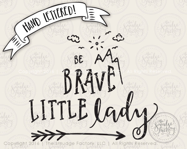Be Brave Little Lady SVG & Printable