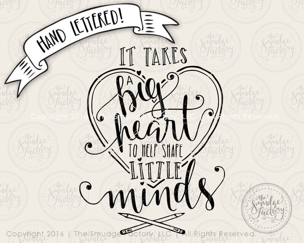 It Takes a Big Heart to Help Shape Little Minds SVG & Printable