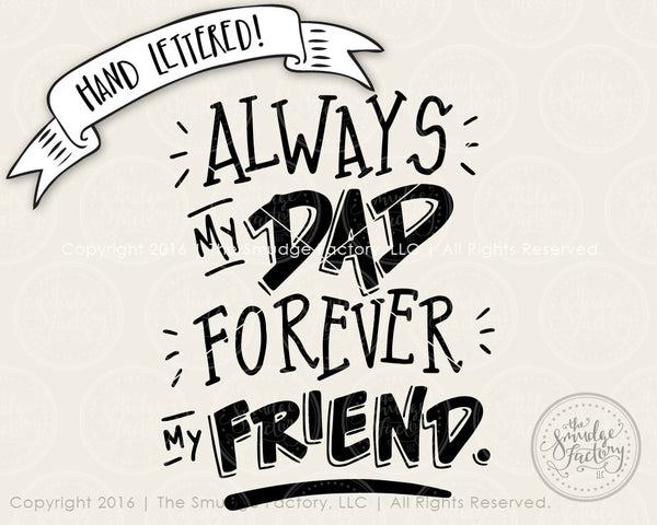 Always My Dad, Forever My Friend SVG & Printable