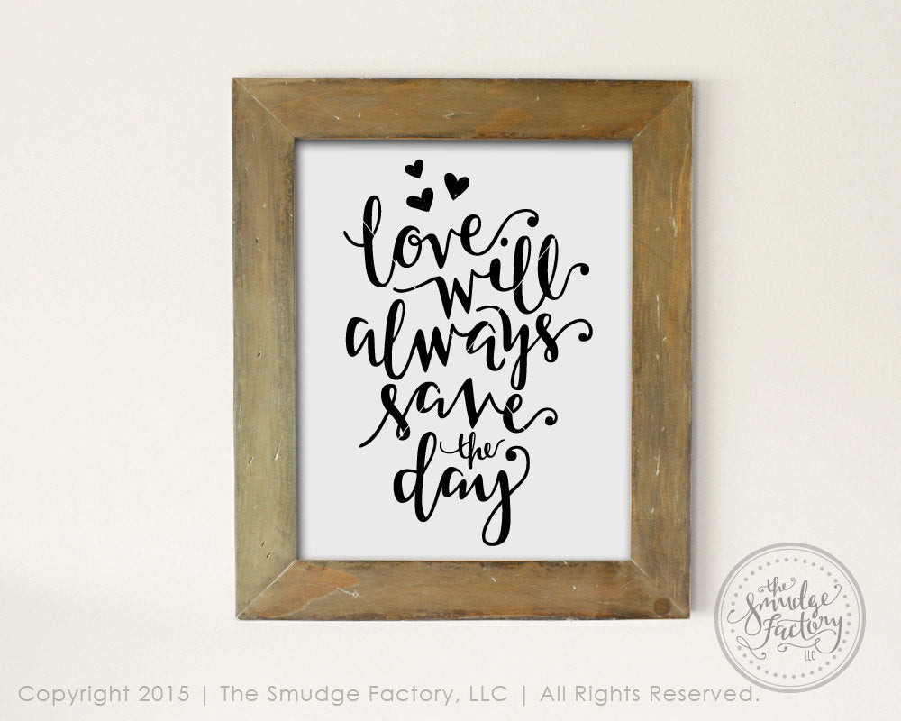 Love Will Always Save The Day SVG & Printable