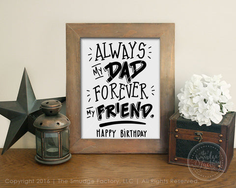 Always My Dad Forever My Friend, Happy Birthday SVG & Printable