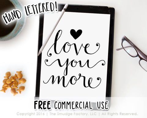 Love You More SVG & Printable