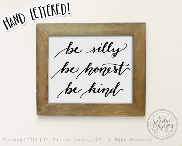Be Silly Be Honest Be Kind SVG & Printable