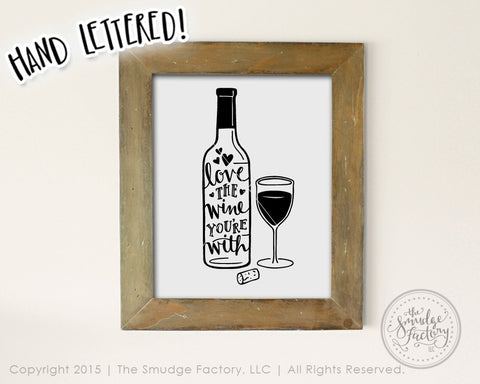 Love the Wine You're With SVG & Printable