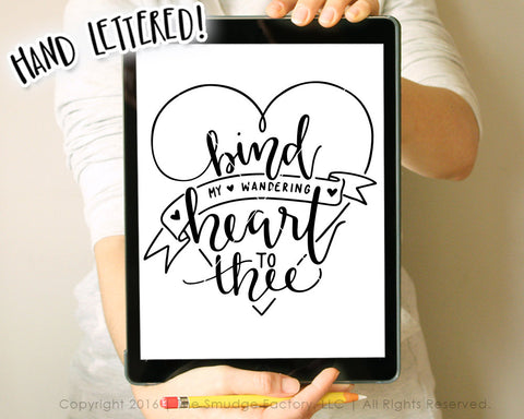 Bind My Wandering Heart To Thee SVG & Printable