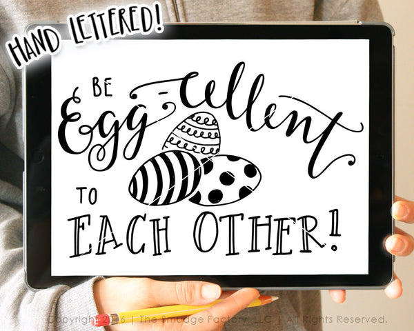 Be Egg-cellent SVG & Printable