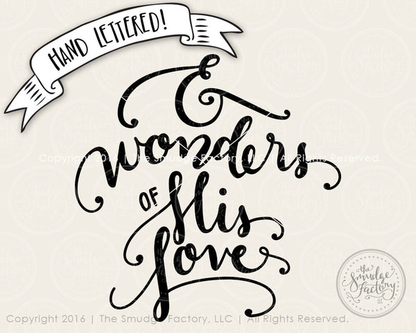 And Wonders Of His Love SVG & Printable