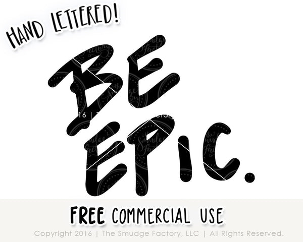 Be Epic SVG & Printable