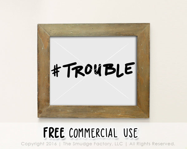 Trouble Baby SVG & Printable