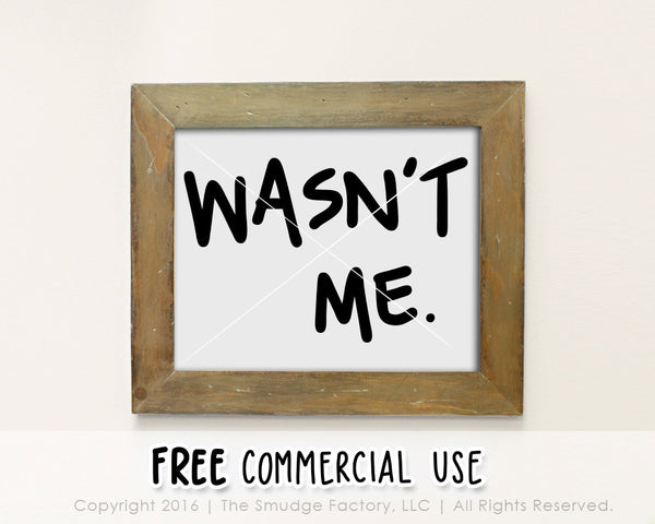 Wasn't Me Baby SVG & Printable